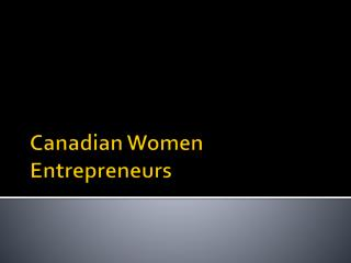 Canadian Women Entrepreneurs