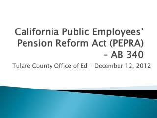 California Public Employees' Pension Reform Act (PEPRA) – AB 340