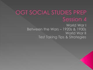 OGT SOCIAL STUDIES PREP Session 4