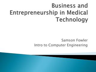 Business and Entrepreneurship in Medical Technology
