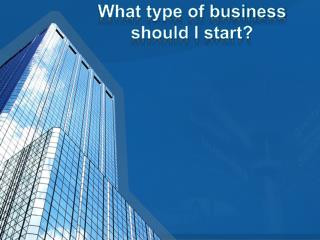 What type of business should I start?