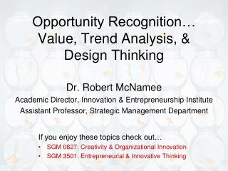 Opportunity Recognition… Value, Trend Analysis, & Design Thinking