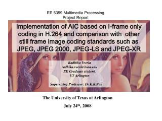 implementation of aic based on i-frame only coding in h.264 and comparison with  other still frame image coding standard