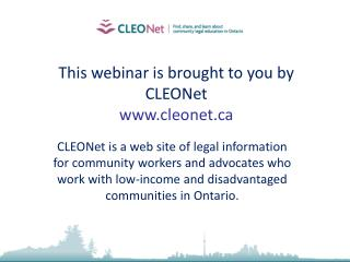 This webinar is brought to you by CLEONet www.cleonet.ca