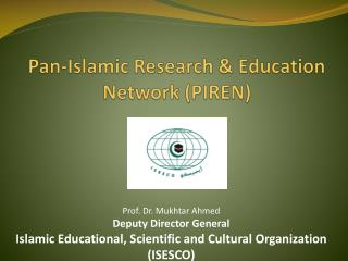 Pan-Islamic Research & Education Network (PIREN)