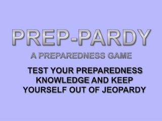 Prep- Pardy A Preparedness Game