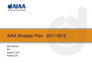 AIAA Strategic Plan:  2011-2015