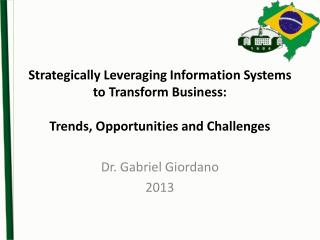 Strategically Leveraging Information Systems to Transform Business: Trends, Opportunities and Challenges