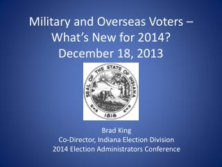 Military and Overseas Voters – What's New for 2014? December 18, 2013
