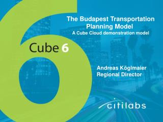 The Budapest Transportation Planning Model 	 A  Cube Cloud demonstration model