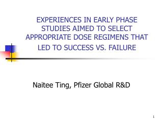 experiences in early phase studies aimed to select appropriate dose regimens that led to success vs. failure