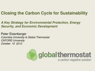 Closing the Carbon Cycle for Sustainability A Key Strategy for Environmental Protection, Energy Security,  and Economic