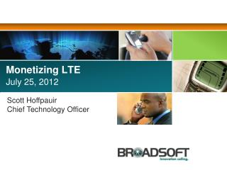 Monetizing LTE