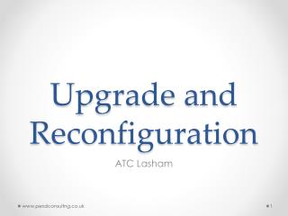 Upgrade and Reconfiguration