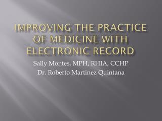 Improving the Practice of Medicine with Electronic Record