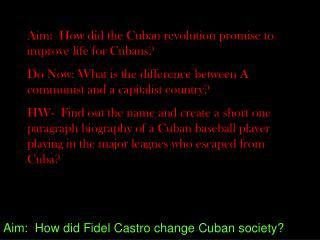 aim:  how did fidel castro change cuban society