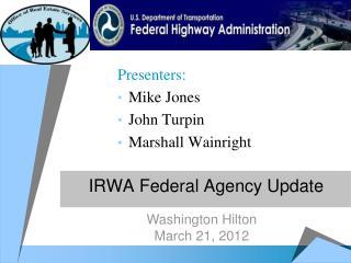 IRWA Federal Agency Update