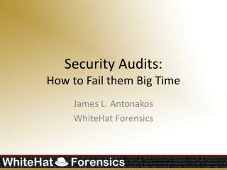 Security Audits: How to Fail them Big Time