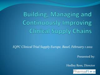 Building, Managing and Continuously Improving Clinical Supply Chains