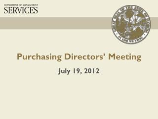 Purchasing Directors' Meeting July 19, 2012