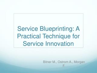Service Blueprinting: A Practical Technique for Service Innovation