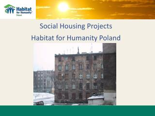 Social Housing Projects Habitat  for  Humanity Poland