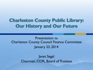 Charleston County Public Library: Our History and Our Future