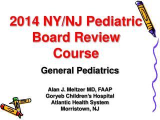 2014  NY/NJ Pediatric Board Review Course