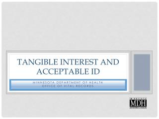Tangible interest and acceptable id