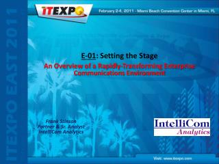 E-01 : Setting the Stage An Overview of a Rapidly-Transforming Enterprise Communications Environment