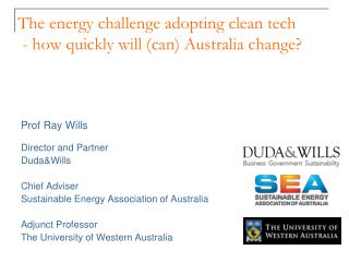 The energy challenge adopting clean tech  - how quickly will (can) Australia change?