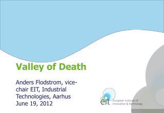 Anders Flodstrom, vice-chair EIT,  Industrial Technologies, Aarhus  June  19,  2012