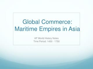 Global Commerce: Maritime Empires in Asia