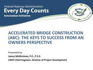 Accelerated Bridge Construction (ABC): the Keys to Success from an Owners Perspective
