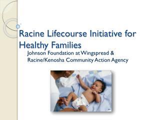 Racine Lifecourse Initiative for Healthy Families