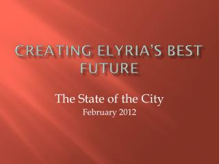 Creating Elyria�s Best Future