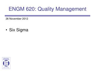 ENGM  620: Quality Management