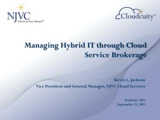 Managing Hybrid IT through Cloud Service Brokerage