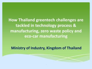 How Thailand  greentech  challenges are tackled in technology process & manufacturing, zero waste policy and eco-car ma