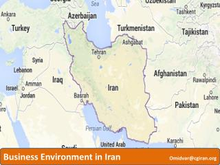 Business Environment in  Iran                       Omidvar@cgiran.org