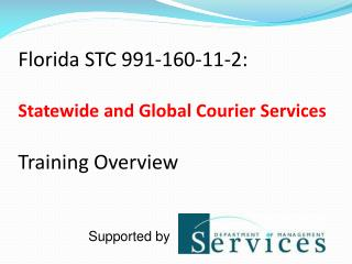 Florida STC 991-160-11-2:  Statewide and Global Courier Services Training Overview