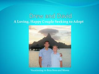 Drew and David