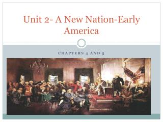 Unit 2- A New Nation-Early America