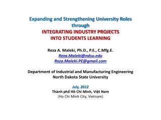 Expanding and Strengthening University Roles through INTEGRATING INDUSTRY Projects INTO STUDENTS LEARNING Reza  A. Male