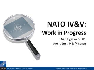 NATO IV&V: Work in Progress