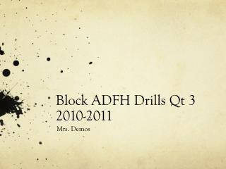 Block ADFH Drills Qt 3 2010-2011