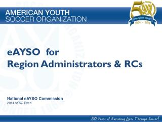 eAYSO  for Region Administrators & RCs