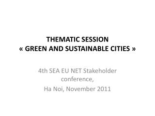 THEMATIC SESSION  « GREEN AND SUSTAINABLE CITIES »