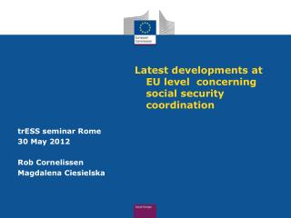 Latest developments at  EU  level concerning   social  security  coordination