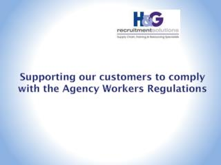 Supporting our customers to comply with the Agency Workers Regulations